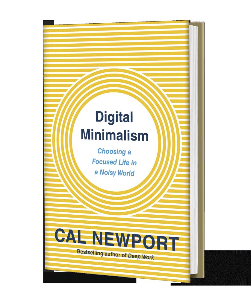 © Digital Minimalism – Cal Newport (Feb. 2019)