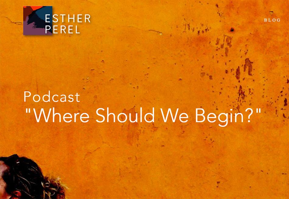 © Esther Perel : « Where Should we begin »