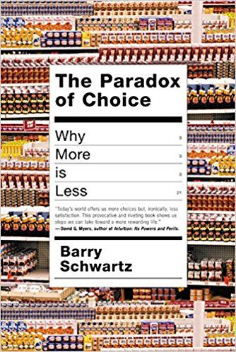 Barry Schwartz - The Paradox of Choice