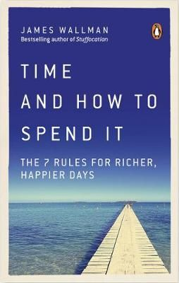James Wallman -Time and How to Spend it
