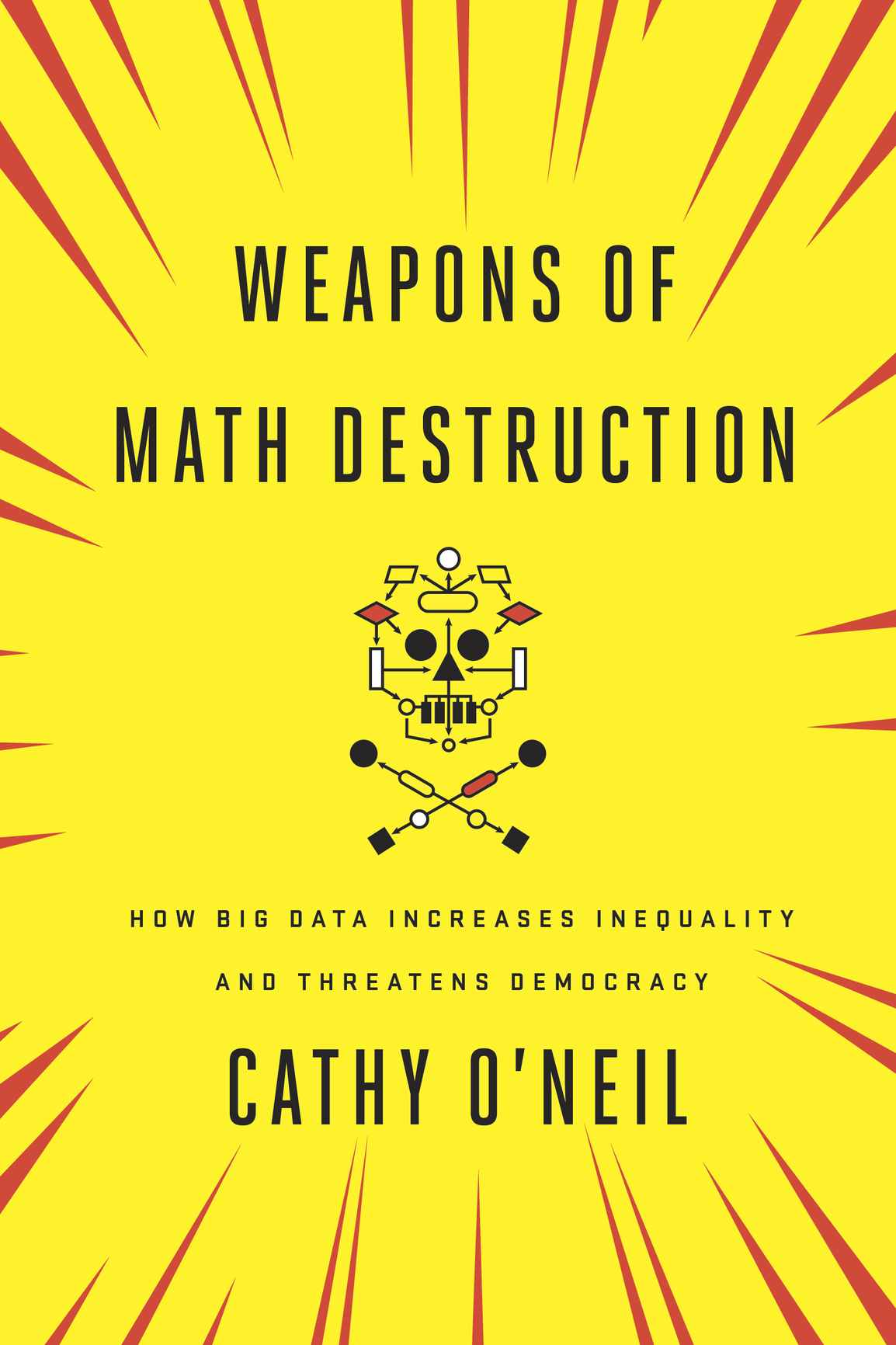 Weapons of Mass Destruction © Cathy O'Neil